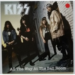 KISS - All The Way At The Ball Room LP