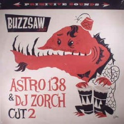 VARIOS - Buzzsaw Joint Cut 2 - Astro 138 & DJ Zorch LP