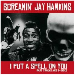 SCREAMIN' JAY HAWKINS – I Put A Spell On You (Rare Tracks & B-Sides) LP