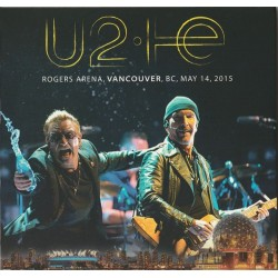 U2 - Rogers Arena, Vancouver, Bc, May 14, 2015 CD