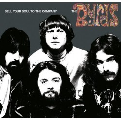 THE BYRDS - Sell Your Soul To The Company CD