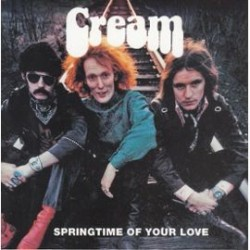 CREAM – Springtime Of Your Love CD