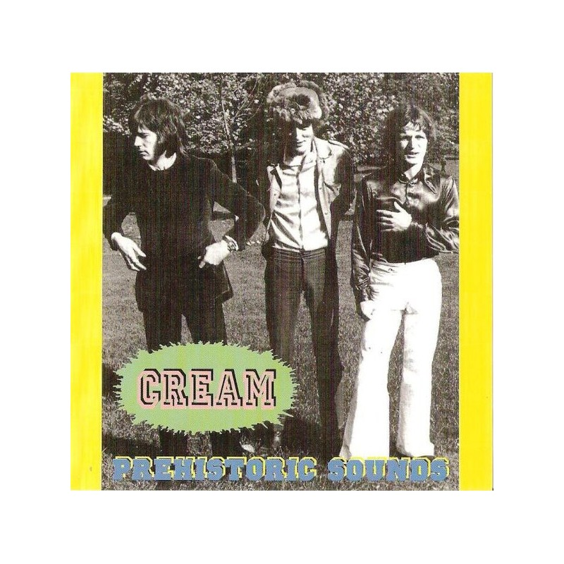 CREAM – Prehistoric Sounds CD
