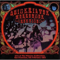 QUICKSILVER MESSENGER SERVICE - Live At The Filmore Auditorium, San Francisco, 6th February 1967 CD