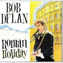 BOB DYLAN - Roman Holiday  CD