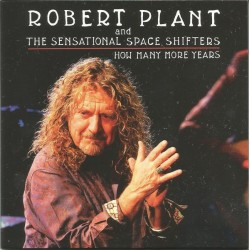ROBERT PLANT & THE SENSATIONAL SPACE SHIFTERS - How Many More Years CD