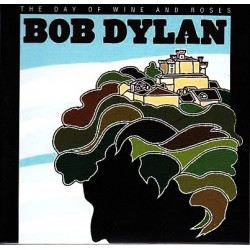 BOB DYLAN - The Day Of Wine And Roses  CD