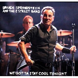 BRUCE SPRINGSTEEN & THE E ST. BAND - We Gotta Stay Cool Tonight  CD