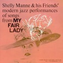 SHELLY MANNE & HIS FRIENDS - Modern Jazz Performances Of Songs From My Fair Lady LP