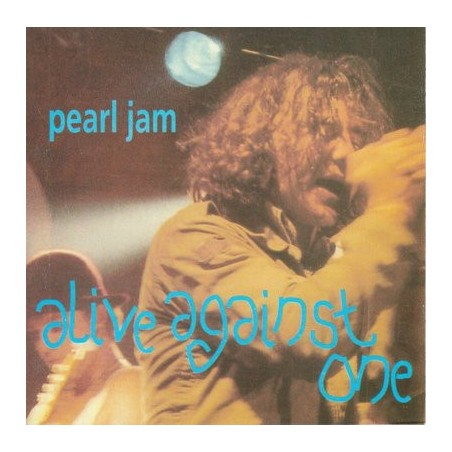 PEARL JAM - Alive Against One CD