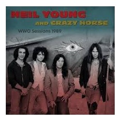 NEIL YOUNG & CRAZY HORSE -  WWO Sessions 1989