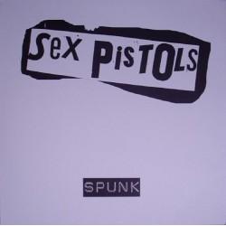 SEX PISTOLS - Spunk LP
