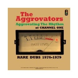 AGGROVATORS - Aggrovating The Rhythm at Channel One - Rare Dubs 1976-1979 LP