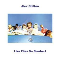 ALEX CHILTON - Like Flies On Sherbert  LP
