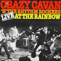 CRAZY CAVAN AND THE RHYTHM ROCKERS - Live At The Rainbow LP