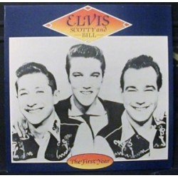 ELVIS, SCOTTY AND BILL - The First Year LP