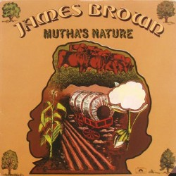 JAMES BROWN & THE NEW J.B.'S - Mutha's Nature LP