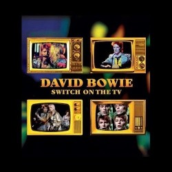 DAVID BOWIE - Switch On The TV  LP