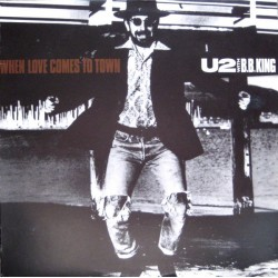 U2 & B.B. KING – When Love Comes To Town 12""
