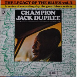 CHAMPION JACK DUPREE - The Legacy Of The Blues Vol. 3 LP