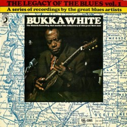 BUKKA WHITE - The Legacy Of The Blues Vol. 1 LP