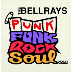 BELLRAYS - Punk Funk Rock Soul, Vol 2 LP