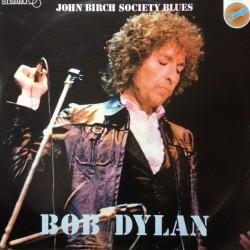 BOB DYLAN - John Birch Society Blues LP