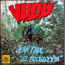 """JEAN PAUL """"EL TROGLODITA"""" - Vudú LP"""
