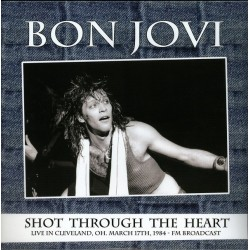 BON JOVI - Shot Through The Heart, Live In Cleveland, OH. March 17th, 1984 - FM Broadcast LP