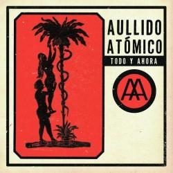 AULLIDO ATOMICO - Todo Y Ahora LP