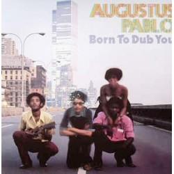 AUGUSTUS PABLO - Born To Dub You LP