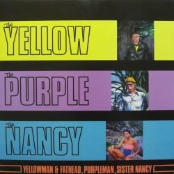 YELLOWMAN & FATHEAD, PURPLEMAN, SISTER NANCY - The Yellow, The Purple And The Nancy LP