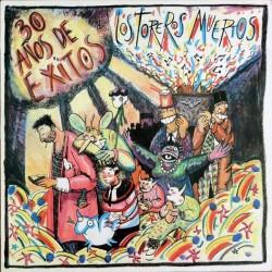 LOS TOREROS MUERTOS - 30 Años De Exitos LP