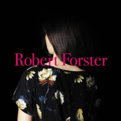 ROBERT FORSTER - Songs To Play LP+CD
