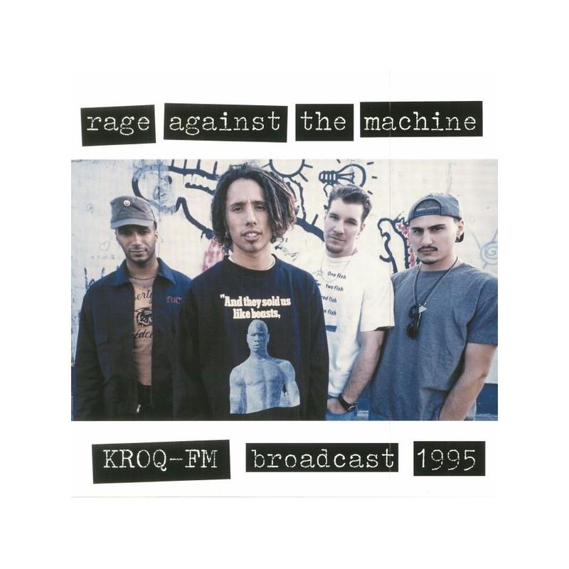 RAGE AGAINST THE MACHINE - KROQ-FM Broadcast 1995 LP