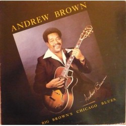ANDREW BROWN - Big Brown's Chicago Blues LP