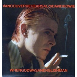 DAVID BOWIE - When God Was An Englishman - Vancouver Rehearsal 76 LP