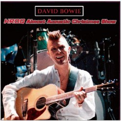 DAVID BOWIE - Kroq 'Almost Acoustic Christmas' Show LP