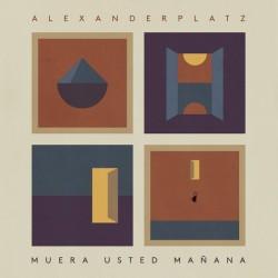 ALEXANDERPLATZ - Muera Usted Mañana LP
