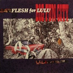 FLESH FOR LULU - Big Fun City LP