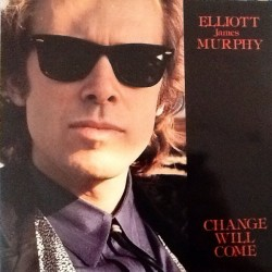ELLIOTT MURPHY - Change Will Come LP