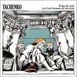 TACHENKO – El Don Del Vuelo Sin El Arte Hermano Del Aterrizaje LP