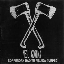 NEGU GORRIAK - Borreroak Baditu Milaka Aurpegi LP