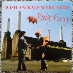 PINK FLOYD – Wish Animals Were Here - The Studio Outtakes LP
