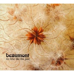 BEAUMONT - No Time Like The Past CD