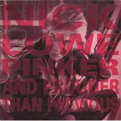 NICK LOWE - Pinker And Prouder Than Previous LP (Original)