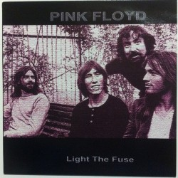 PINK FLOYD - Light The Fuse LP