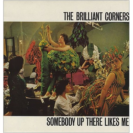 BRILLIANT CORNERS - Somebody Up There Likes Me LP (Original)