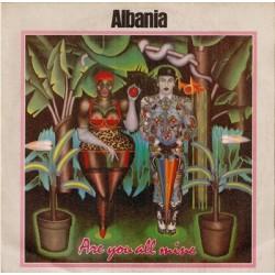 ALBANIA - Are You All Mine LP