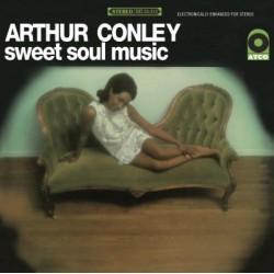 ARTHUR CONLEY - Sweet Soul Music LP